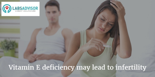 Vitamin E deficiency leading to infertility, LabsAdvisor